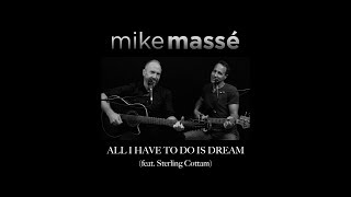All I Have to Do Is Dream (acoustic Everly Brothers cover) - Mike Massé and Sterling Cottam