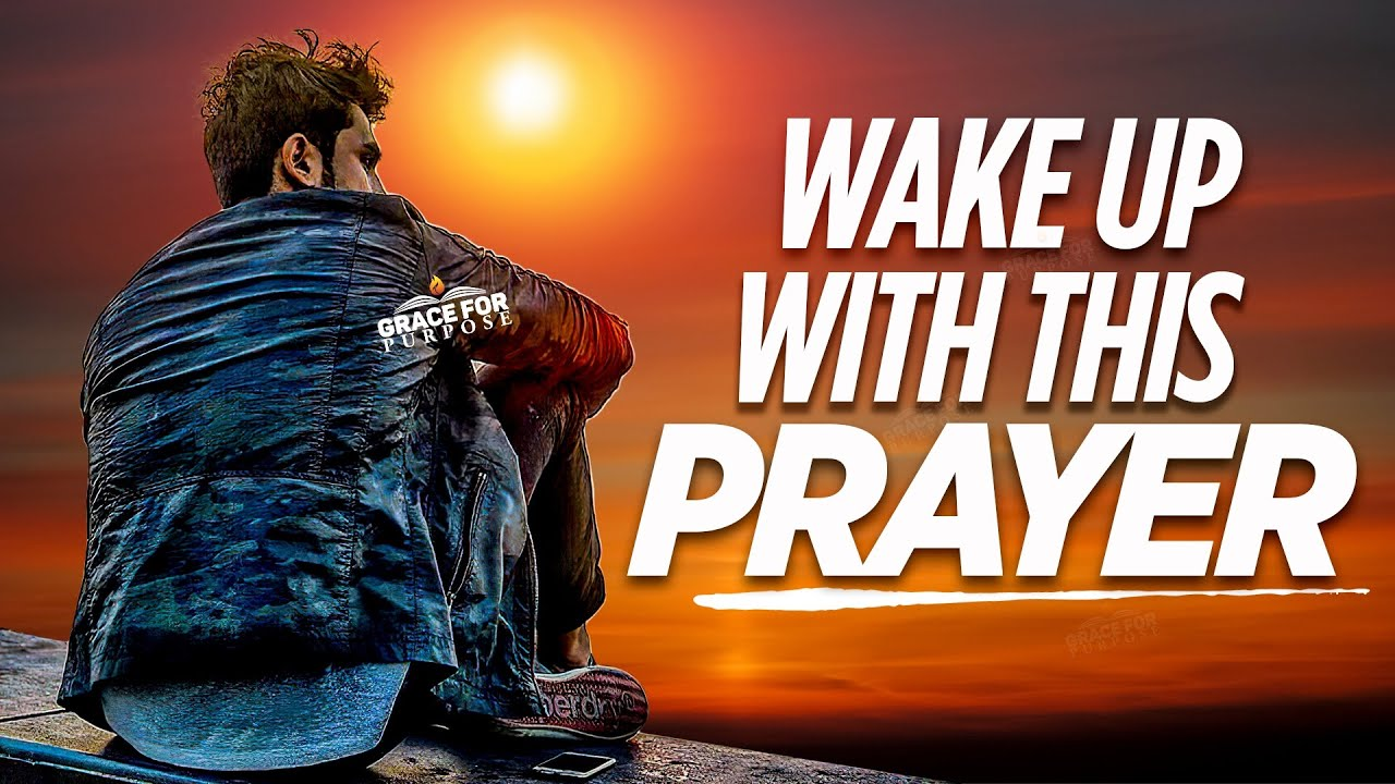 A Powerful Morning Prayer To Bless Your Day!