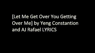 Repeat youtube video Let Me Get Over You Getting Over Me by AJ and Yeng (lyrics)