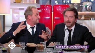 Au dîner (ou presque) avec Édouard Baer et Benoît Poelvoorde ! - C à Vous - 11/04/2019