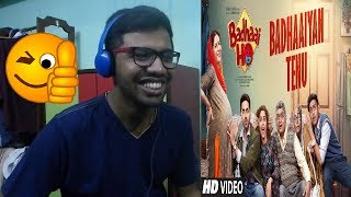 Badhaaiyan Tenu Video Song|Badhaai Ho|Ayushmann Khurrana, Sanya Malhotra|Tanishk Bagchi|Reaction
