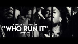 360 pooh  who run it remix shot by savagefilms91