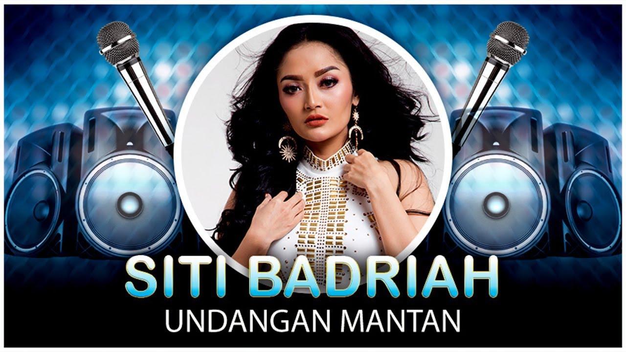 Siti Badriah - Undangan Mantan (Official Video Lyrics NAGASWARA ...