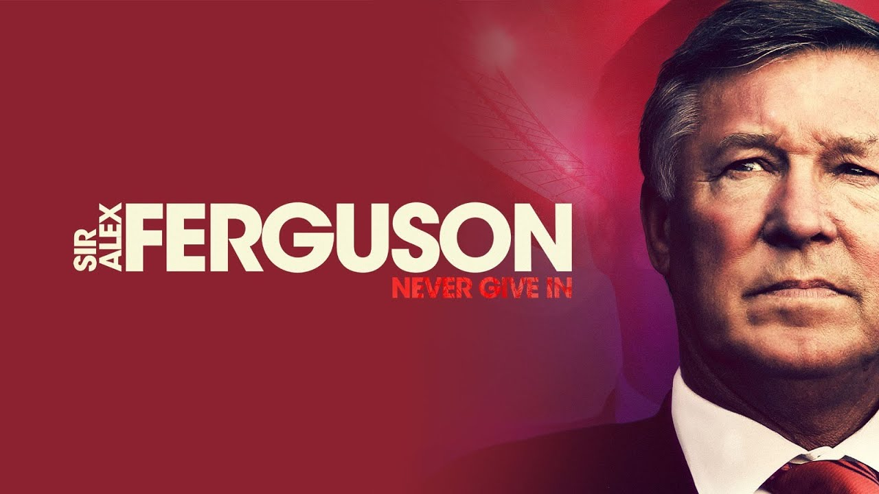 Sir Alex Ferguson: Never Give In | Official Trailer