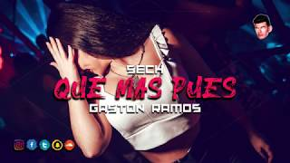 QUE MAS PUES - SECH ✘ GASTON RAMOS [FIESTERO REMIX]