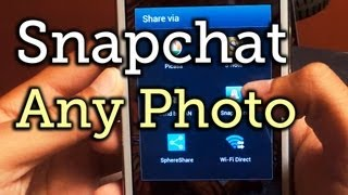 Share Any Photo or Video in Your Gallery to Snapchat on Your Samsung Galaxy Note 2 [How-To](How to Use Gallery Pics and Videos on Snapchat (Android) Full Tutorial: ..., 2013-07-24T19:45:45.000Z)