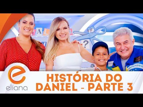 História do Daniel - Parte 2 | Programa Eliana (22/04/18)