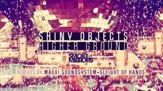 Shiny Objects - Higher Ground feat. Michael Marshall (Maxxi Soundsystem Remix)