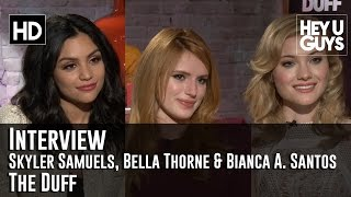 skyler samuels bella thorne bianca a santos the duff exclusive interview