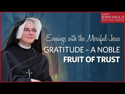 """Gratitude – a noble fruit of trust"" – Evenings with the Merciful Jesus"