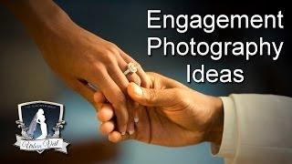 Engagement Photo Ideas | Wedding Planning Video