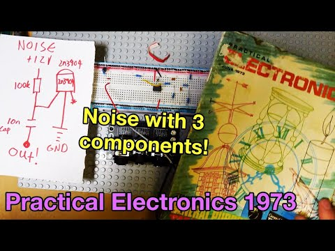 A Noise Circuit With 3 Components! Looking Through June 1973 Practical Electronics