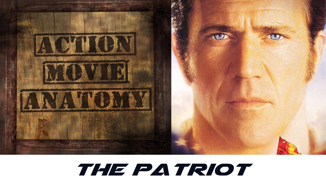 The Patriot Review Action Movie Anatomy Youtube