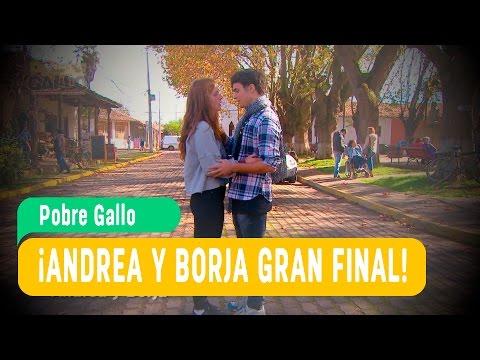 Andrea y Borja / Gran Final / Pobre Gallo