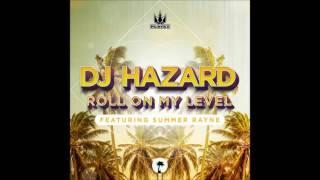 DJ Hazard - Roll On My Level (Feat. Summer Rayne)