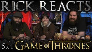 RICK REACTS: Game of Thrones 5x1