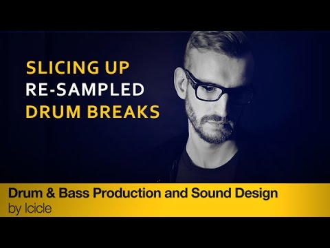 Slicing Up Re-sampled DnB Drum Breaks - With Producertech's Icicle