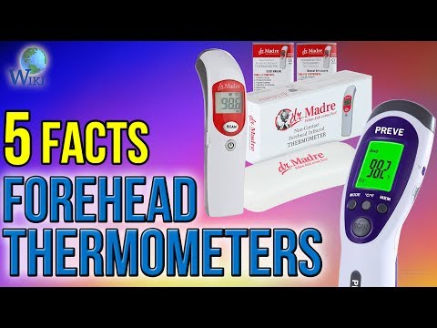 Forehead Thermometers: 5 Fast Facts