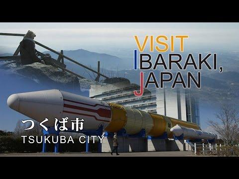 つくば市-TSUKUBA CITY- VISIT IBARAKI,JAPAN GUIDE