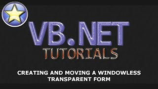 VB.NET Tutorial - Transparent And Windowless Forms With Movement (Visual Basic .NET)