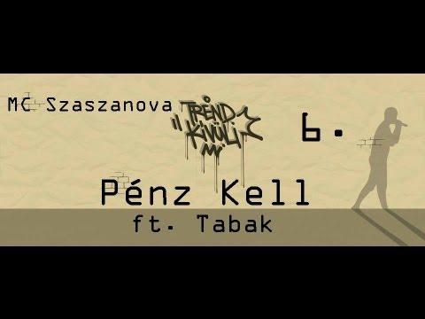 Szaszanova - Pénz Kell ft. Tabak thumbnail