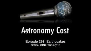 Astronomy Cast Ep. 293: Earthquakes