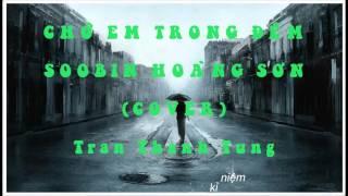 Chờ em trong đêm (Soobin Hoàng Sơn) - Cover