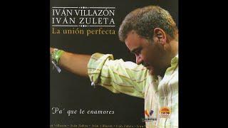 Iván Villazón & Iván Zuleta -10. Eres Todo- Pa' Que Te Enamores