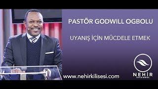 Uyanış İçin Mücadele Etmek - Pastör Godwill Ogbolu