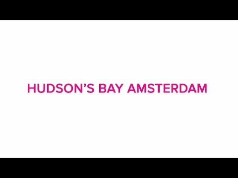 Hudson's Bay | Aftermovie | Amsterdam | Opening 5 september