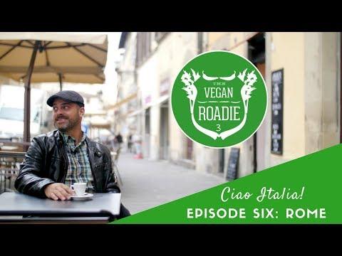 The Vegan Roadie: Ciao Italia! (S03E06) ROME