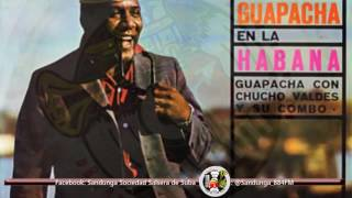 Chucho Valdés y su Combo - El Panzón / SANDUNGA!