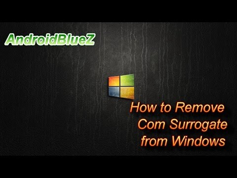 """Com Surrogate : How to remove infected """"Com Surrogate"""" from your Computer"""