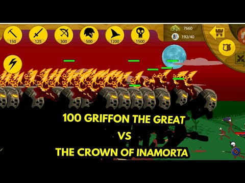 100 GRIFFON THE GREAT VS CROWN FOR INAMORTA (stick war legacy)