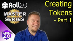 Roll20 Master Series - How to Create Tokens : Part 1 (Easy)
