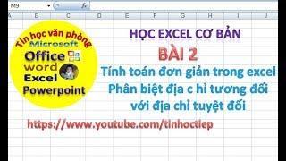 Học Excel - Bài 2: Tính toán đơn giản trong excel - Các loại Địa chỉ trong excel