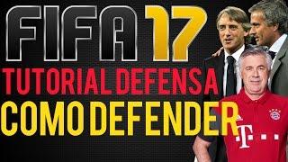 FIFA 17 | TUTORIAL DE DEFENSA | MEJORES CONSEJOS