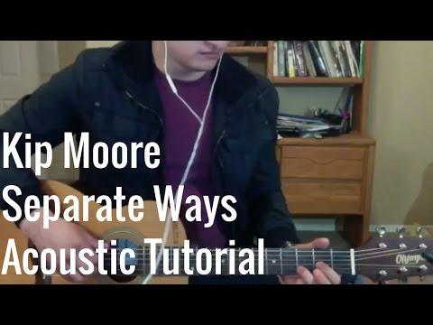 Kip Moore - Separate Ways (Acoustic Tutorial with Tabs)