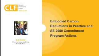 Embodied Carbon Reductions in Practice and SE 2050 Commitment Program Actions | Dirk Kestner
