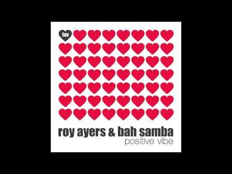 Roy Ayers & Bah Samba - 'Positive Vibe' (Orig 7 Inch Boogie Mix)