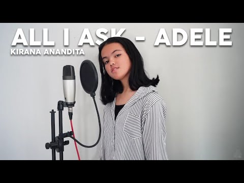 All I Ask ~ Adele (Cover By Kirana Anandita)