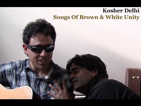 Kosher Delhi: Songs Of Brown & White Unity - complete film (U2 covers)