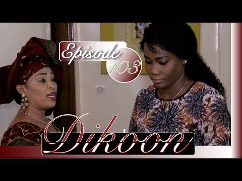 Serie : Dikoon episode 103
