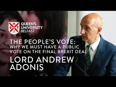 Lord Andrew Adonis – The People's Vote: Why we must have a public vote on the final Brexit deal