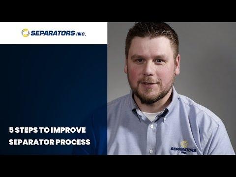 VLOG: 5 Steps To Improve Separator Process