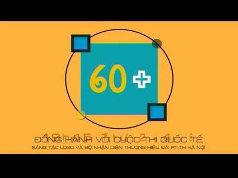 Trailer 60+ (ĐỒNG HÀNH VỚI CUỘC THI SÁNG TÁC LOGO & BỘ NHẬN DIỆN THƯƠNG HIỆU ĐÀI PT-TH HÀ NỘI)
