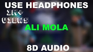 ALI MOLA ALI DAM DAM  || Sultan Ul Qadria Qawwa| || 8D AUDIO || Use Headphones 🎧.mp3