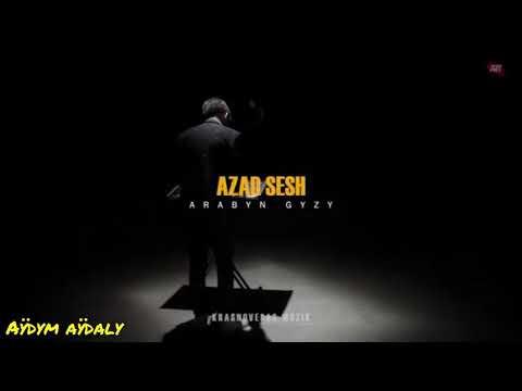 Azad Sesh - Arabyn gyzy 2021 turkmen klip 2021
