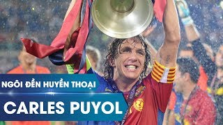 Ngôi đền huyền thoại | Carles Puyol