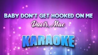 Baby Don't Get Hooked On Me - Davis, Mac (Karaoke version with Lyrics)